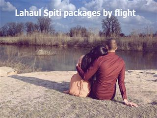 Lahaul spiti packages by flight