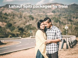 Lahaul spiti packages by train