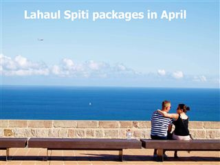 Lahaul spiti packages in april